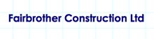 Fairbrother Construction Ltd